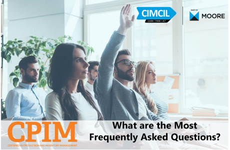 CPIM: What are the Most Frequently Asked Questions that we receive during our classes?